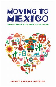 """Cover of """"Moving to Mexico, Relocation as a Rite of Passage"""""""
